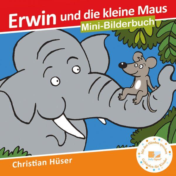 Erwin, und die kleine Maus (Mini Bilderbuch)