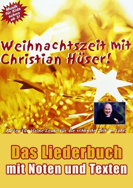Noten & Texte: Weihnachtszeit mit Christian Hüser